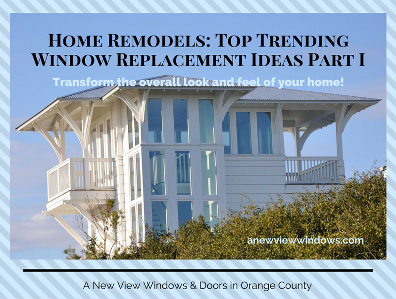 Top Trending Window Replacement Ideas for Home Remodels